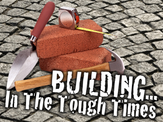 Building... In The Tough Times!