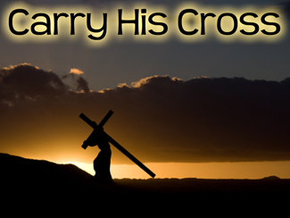 Carry His Cross
