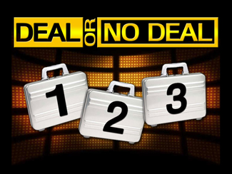 Deal Or No Deal!