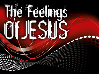 The Feelings Of Jesus!
