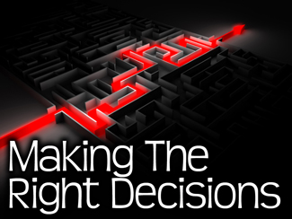 Making The Right Decisions!