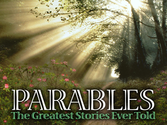 Parables: The Greatest Stories Ever Told!