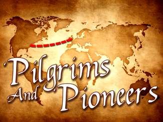 Pilgrims And Pioneers!