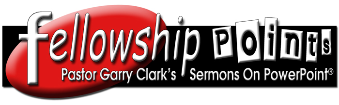 Fellowship Sermons On PowerPoint!